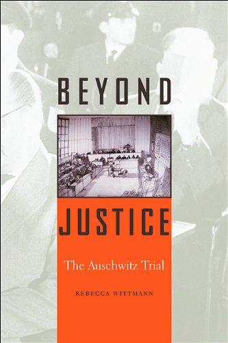 Beyond Justice: The Auschwitz Trial