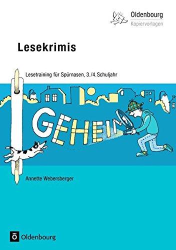 Oldenbourg Kopiervorlagen: Lesekrimis: Lesetraining für Spürnasen im 3./4. Schuljahr - Band 145