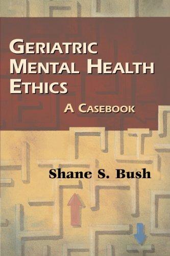 Geriatric Mental Health Ethics: A Casebook