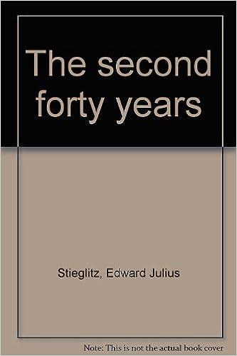 Hörbücher auf mein iPhone herunterladen The second forty years by Edward Julius Stieglitz auf Deutsch PDF PDB B00005WS2C
