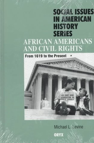 Search : African Americans and Civil Rights: From 1619 to the Present (Social Issues in American History Series)