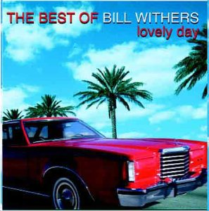 The Best Of Bill Withers : Lovely Day