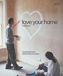 Love Your Home (Habitat) (Conran Octopus Interiors)