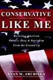 Conservative Like Me, Evan Archilla, 0595308902