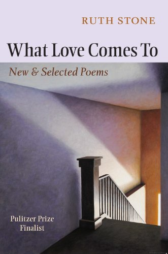 (What Love Comes To: New & Selected Poems)