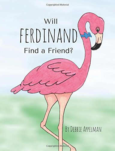 Read Online Will Ferdinand Find a Friend? (Ferdinand Flamingo) (Volume 1) ebook