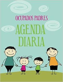 2013 - 2014 Ocupados Padres Agenda Diaria (Spanish Edition ...