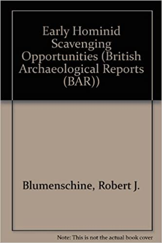 Book Early Hominid Scavenging Opportunities: Implications of carcass availability in the Serengeti and Ngorongoro ecosystems (British Archaeological Reports International Series)