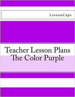 The Color Purple - Teacher Lesson Plans: LessonCaps: 9781479228911 ...