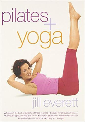Pilates & Yoga: Jill Everett: 9781844429998: Amazon.com: Books