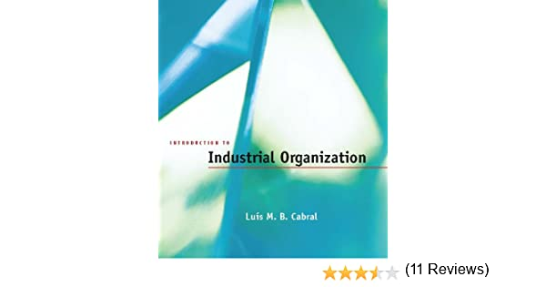Introduction to industrial organization mit press kindle introduction to industrial organization mit press kindle edition by luis m b cabral politics social sciences kindle ebooks amazon fandeluxe Choice Image