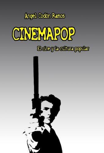 Descargar Libro Cinemapop: El Cine Y La Cultura Popular Ángel Codón Ramos