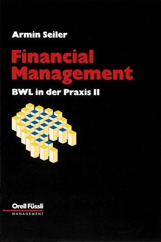 BWL in der Praxis, Bd.2, Financial Management