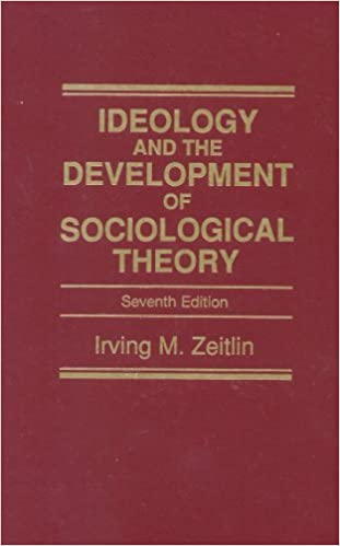 Ideology And The Development Of Sociological Theory- (Value Pack w/MySearchLab) (7th Edition) by Irving M. Zeitlin (2009-01-17)