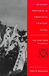 Student Protests in Twentieth-Century China: The View from Shanghai