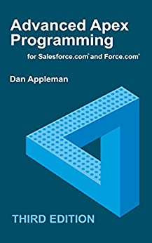 Advanced Apex Programming for Salesforce.com and Force.com (English Edition) de [Appleman, Dan]