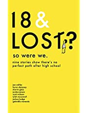 18 & Lost? So Were We: nine stories show there's no perfect path after high school