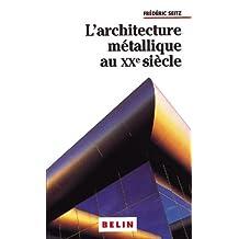 ARCHITECTURE METALLIQUE AU XXe SIECLE
