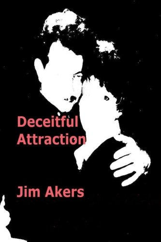 Book: Deceitful Attraction by Jim Akers