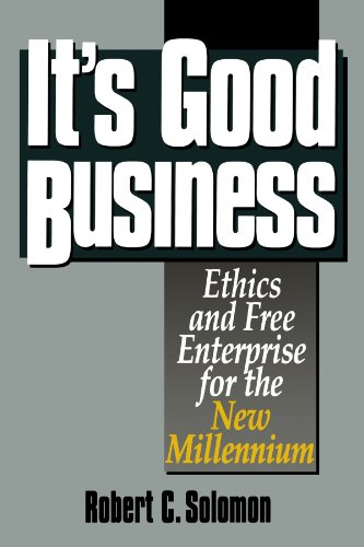 It's Good Business: Ethics and Free Enterprise for the New Millennium