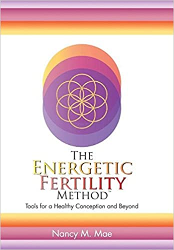 Book The Energetic Fertility MethodTM: Tools for a Healthy Conception and Beyond