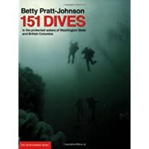 151 Dives in the Protected Waters of Washington State and British Columbia by Betty Pratt-Johnson (30-Sep-2007) Paperback
