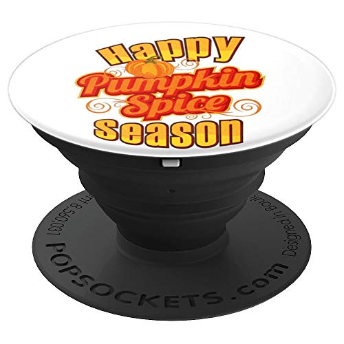 (Happy Pumpkin Spice Season, Pumpkin Coffee Latte Pie Lover - PopSockets Grip and Stand for Phones and Tablets)