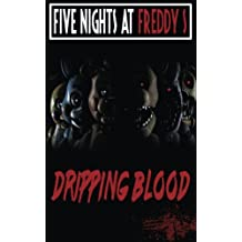 Five Nights at Freddy's: Dripping blood: fnaf fanfiction
