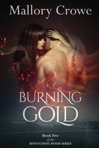 Burning Gold (The Bewitching Hour) (Volume 2)