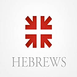 Hebrews: The Radiance of His Glory
