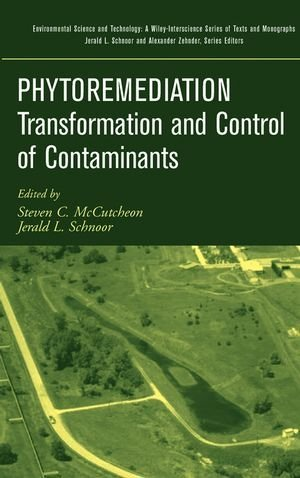By Steven C. McCutcheon - Phytoremediation: Transformation and Control of Contaminants: 1st (first) Edition