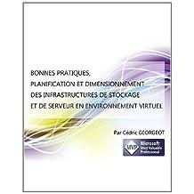 Bonnes Pratiques, Planification Et Dimensionnement Des Infrastructures de Stockage Et de Serveur En Environnement Virtuel