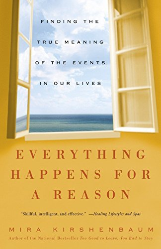 (Everything Happens for a Reason: Finding the True Meaning of the Events in Our Lives)