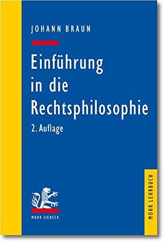 Einführung in die Rechtsphilosophie: Der Gedanke des Rechts (Mohr Lehrbuch) Taschenbuch – 1. September 2011 Johann Braun Mohr Siebeck 316151016X Recht / Allgemeines