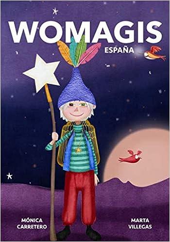 WOMAGIS España: Amazon.es: Villegas, Marta, Carretero, Mónica: Libros