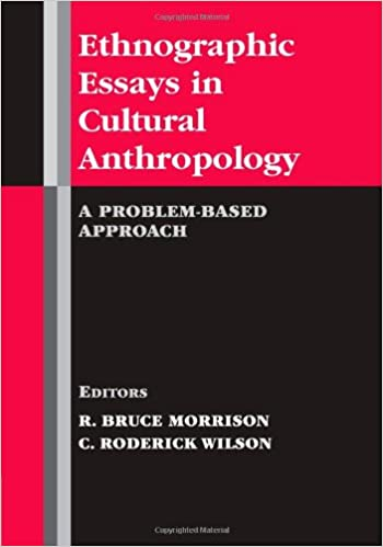 ethnographic essays in cultural anthropology a problem based  ethnographic essays in cultural anthropology a problem based approach 1st edition