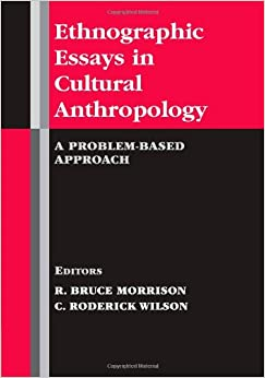 ethnographic essays in cultural anthropology a problem based  ethnographic essays in cultural anthropology a problem based approach