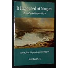 It Happened at Niagara - Stories from Niagara's Fascinating Past