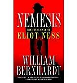 [(Nemesis: The Final Case of Eliot Ness)] [by: William Bernhardt]