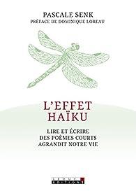 L'effet haïku par Pascale Senk