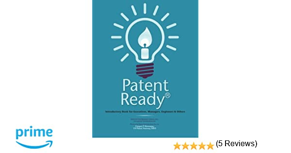 patent ready introductory book for executives managers engineers others gregory t kavounas 9781499342109 amazoncom books