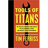 Tools of Titans Tim Ferriss Best Book {from 4 Hour Body, Millionaire Big Reading Success Habits for Mentors}