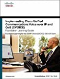 img - for Implementing Cisco Unified Communications Voice Over IP and QoS (CVOICE) Foundation Learning Guide [With CDROM] (Hardcover)--by Kevin Wallace [2011 Edition] book / textbook / text book