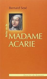 Petite vie de Madame Acarie (Bienheureuse Marie de l'Incarnation) par Bernard Sesé