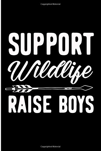 Support Widlife Raise Boys: Mom Of Boys Blank Lined Note Book