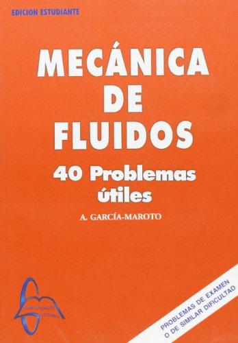Descargar Libro Mecanica De Fluidos - 40 Problemas Utiles Antonio Garcia Maroto