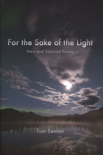 For the Sake of the Light: New and Selected Poems (Alaska Writer Laureate)