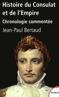 Histoire du Consulat et de l'Empire par Jean-Paul Bertaud