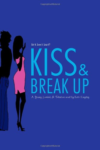 Kiss & Break Up (Young, Loaded, and Fabulous) pdf epub