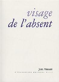 Visage de l'absent par Joël Vernet